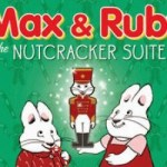 Max & Ruby in the Nutcracker Suite #ldnont #giveaway