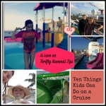 Ten Things Kids Can Do on a Cruise #TravelTuesday