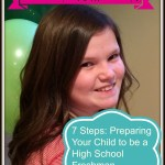 7 Steps – Preparing Your Child to be a High School Freshman