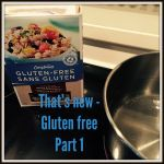 Why Did I Start a Gluten Free Diet? – Part 1 of an Ongoing Series