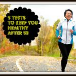 Better Health – 5 Tests to Keep You Healthy After 50