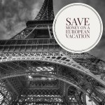 Saving Money on Your European Vacation #travel