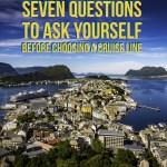 Seven Questions Before Choosing a Cruise Line #travel #TTOT