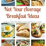 Not Your Average Breakfast Ideas – 25 Ways to Start Your Day