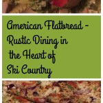 American Flatbread – Rustic Dining in the Heart of Ski Country #IFWTWA