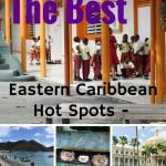 Eastern Caribbean Hot Spots – The Best Destinations in the Region #IFWTWA