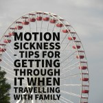 Motion Sickness – Tricks to Getting Through It When Traveling With Family
