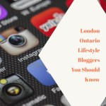 London Ontario Lifestyle Bloggers – Local Influencers