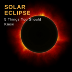 Five Things You Need to Know About A Solar Eclipse