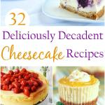 32 Deliciously Decadent Cheesecake Recipes