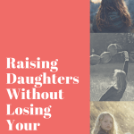 11 Survival Tips For Raising Teenage Daughters