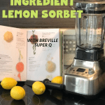 Easy Homemade Lemon Sorbet with Breville Super Q