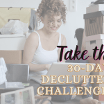 Take the 30-day Decluttering Challenge Now + Free Printable