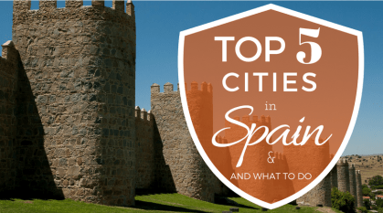 Top 5 Cities in Spain and what to do