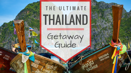 The Ultimate Thailand Getaway Guide