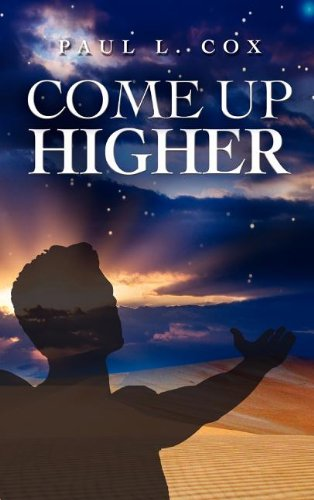 Come Up Higher - Paul Cox