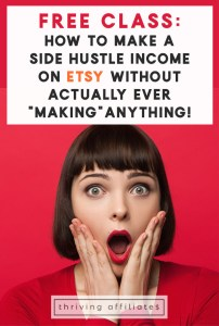 """Free class about Etsy Affiliate Marketing on Pinterest: Did you know there is a way to make money with Etsy without """"making"""" anything? It's true! It's all because you can do Etsy affiliate marketing on Pinterest (IF you do it right!) Click through to learn how!"""