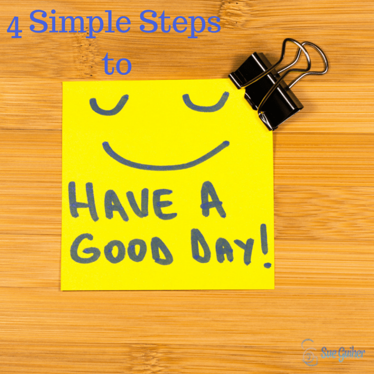 4 Simple Steps to Having a Good Day