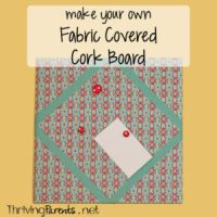 make your own Fabric Covered Cork Board - Thriving Parents