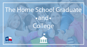 The Home School Graduate and College