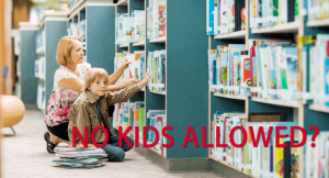 Are Your Kids Allowed in the Library?