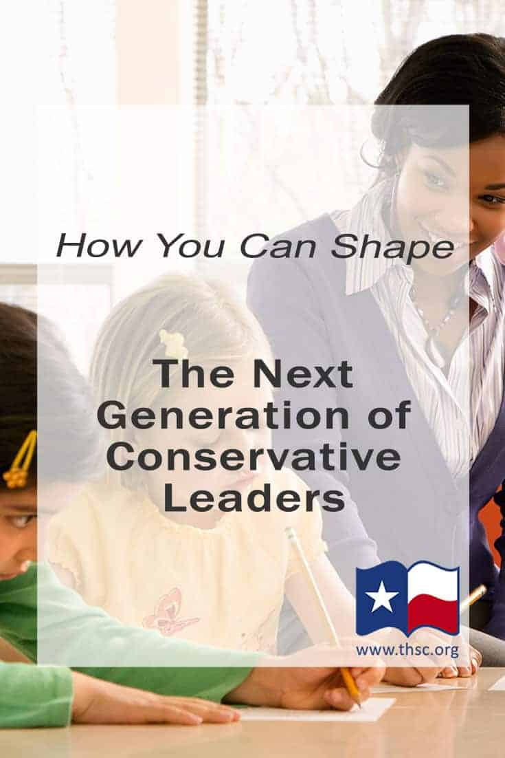 How You Can Shape The Next Generation of Conservative Leaders