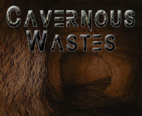 Cavernous Wastes