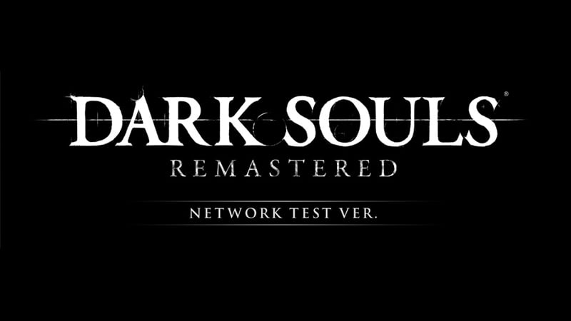 Dark Souls Remastered Network Test Date and Time