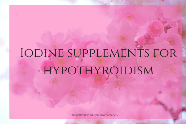 Best Iodine Supplements For Thyroid Health