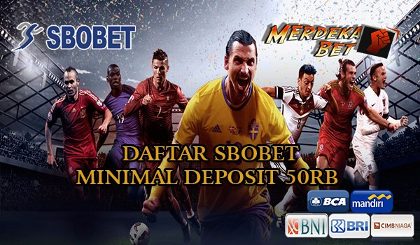 Daftar Sbobet Bola Minimal Deposit 50rb
