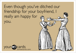 ditching-your-friends-for-your-boyfriend