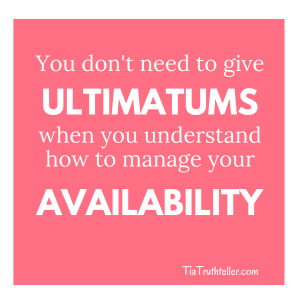 Quote card saying you don't need ultimatums when you understand how to manage your availability