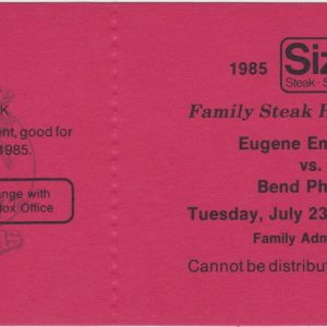 1985 Eugene Phillies ticket vs Bend Phillies Sizzler Night