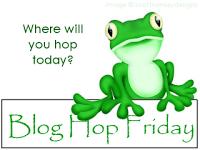 Found a new blog hop –Blog Hop Friday–