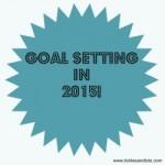 Goal Setting for 2015! Living Life Intentionally!