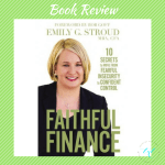 Book Review: Faithful Finance by Emily G. Stroud