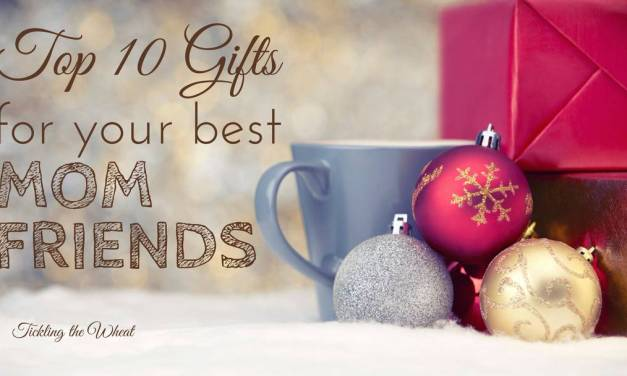 Top 10 Gifts For Your Mommy Friends