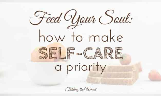 Feed Your Soul: How to Make Self-Care a Priority