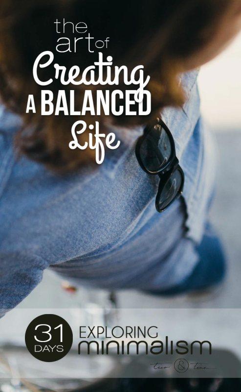 the Art of Creating a Balanced Life - life as art | minimalism, minimalist living, simple living