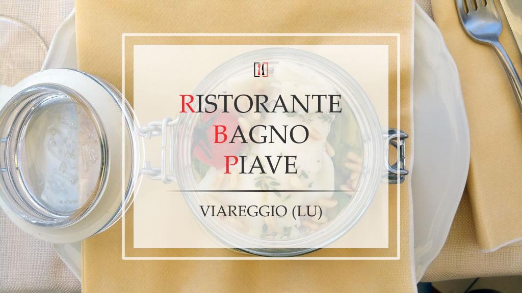 Un gioiello sulla spiaggia di Viareggio: il Bagno Piave e il suo ristorante.