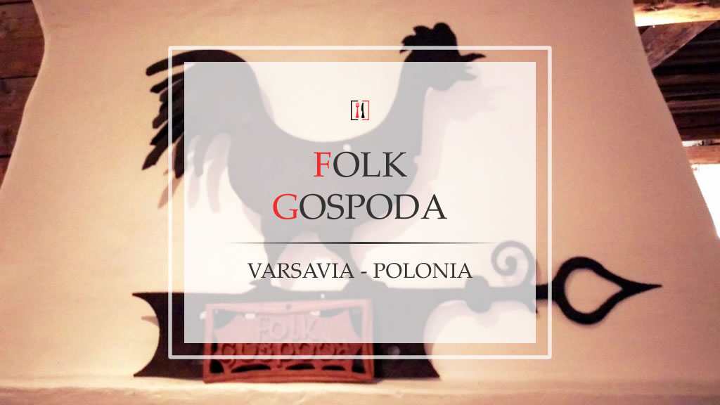 Folk Gospoda, un angolo pittoresco e low cost a Varsavia