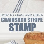 How to Make and Use a Grainsack Stripe Stamp
