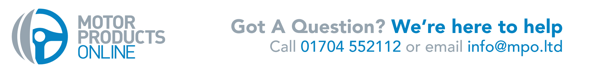 Motor Products Online Contact us heading banner. Got a question? We're here to help, call 01704 552112 or email info@mpo.ltd