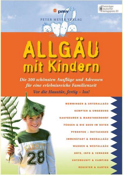 Allgäu mit Kindern - Reiseführer von Barbara Kettl-Römer