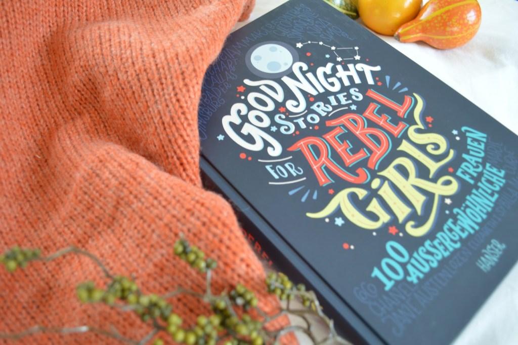 Rezension | Good Night Stories for Rebel Girls: 100 außergewöhnliche Frauen von Favilli, Cavallo