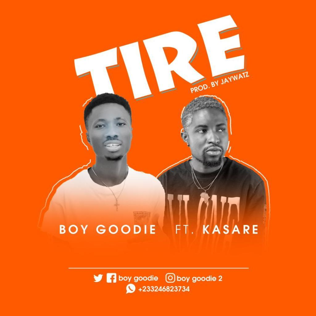 Boy Goodie is out with a new tune featuring Kasare tagged Tire Produced by Jaywatz.