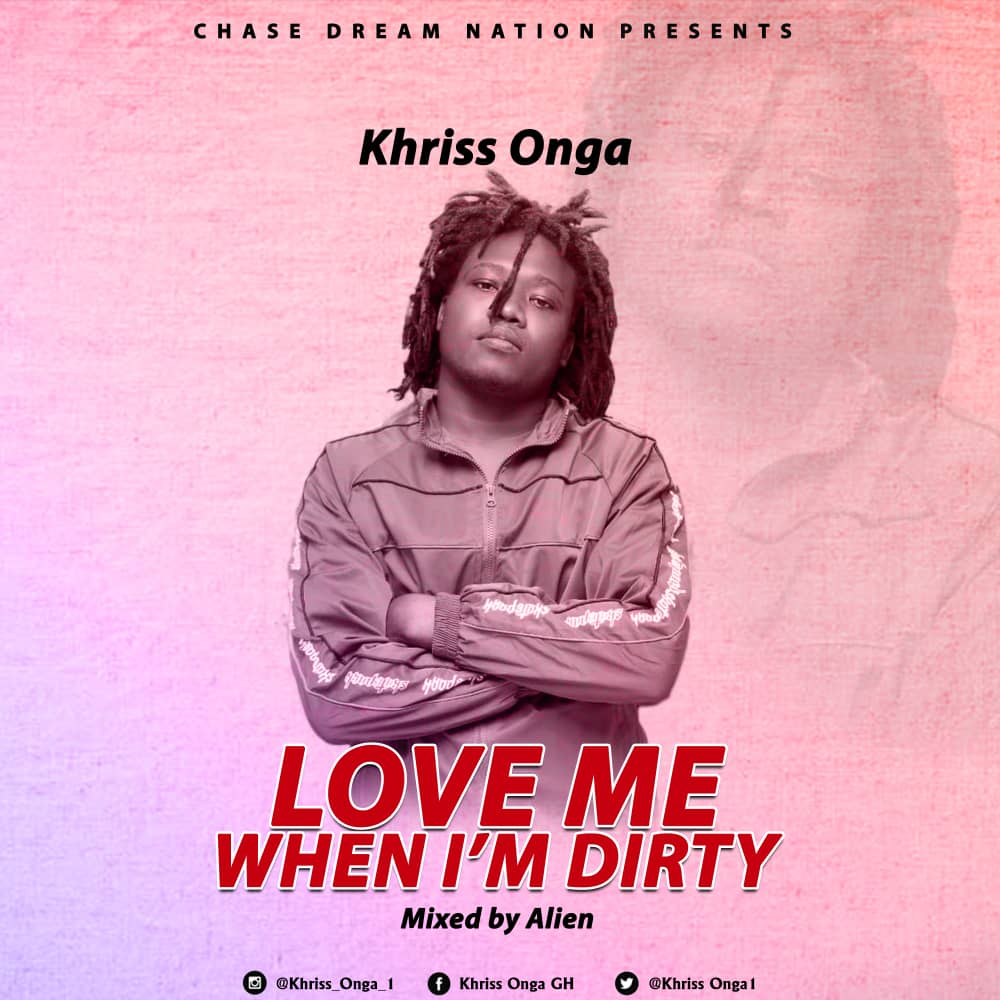 Khriss Onga is here with his first song of the year 2020 titled Love me when I am dirty.