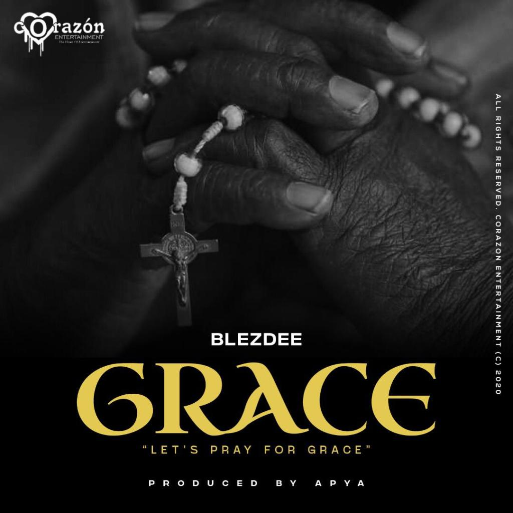 BlezDee, Ghanaian versatile rapper of Corazon Entertainment is out with a new inspirational song, Grace produced by Apya.