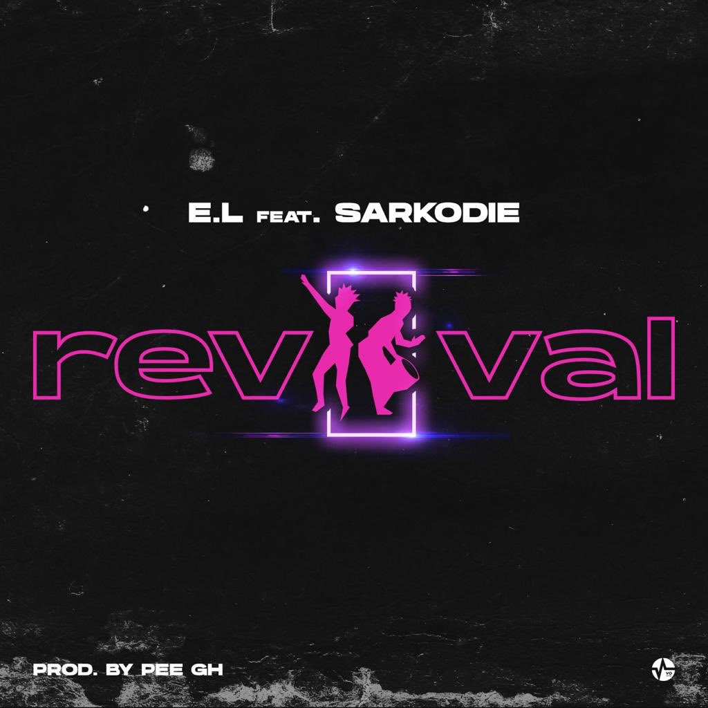 E.L ft. Sarkodie - Revival (Produced by Peegh)