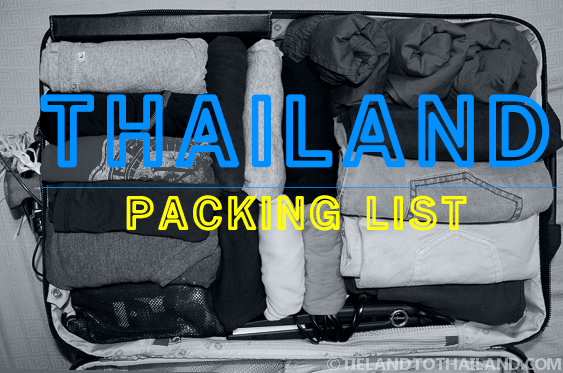 Thailand Packing List: Expats and Slow Travelers